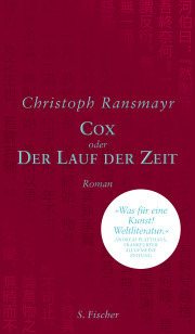 Christoph Ransmayr: Cox oder Der Lauf der Zeit