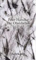 Peter Handke: Die Obstdiebin